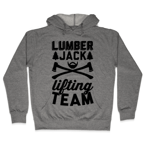 Lumberjack Lifting Team Hooded Sweatshirt
