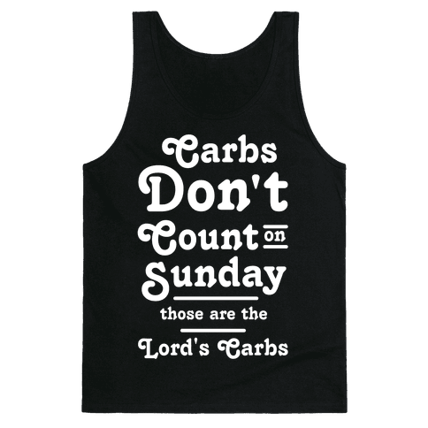 Carbs Don't Count on Sunday Those are the Lords Carbs Tank Top