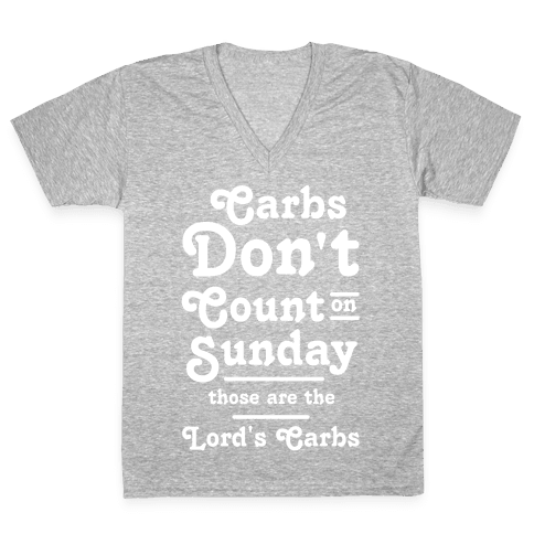 Carbs Don't Count on Sunday Those are the Lords Carbs V-Neck Tee Shirt
