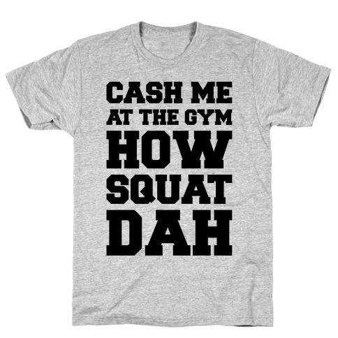 Cash Me At The Gym T-Shirt