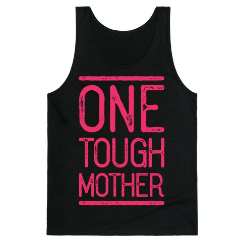 One Tough Mother Tank Top