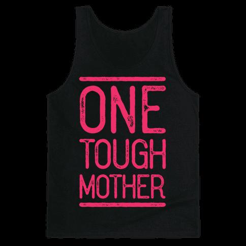 One Tough Mother Tank Top