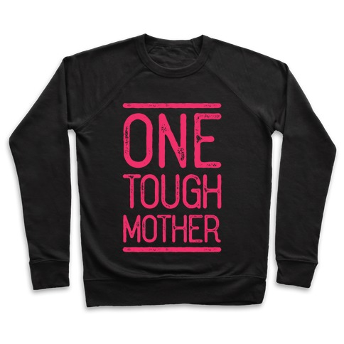 One Tough Mother Pullover