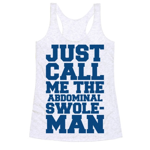 Just Call Me The Abdominal Swoleman Parody Racerback Tank Top