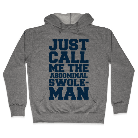 Just Call Me The Abdominal Swoleman Parody Hooded Sweatshirt