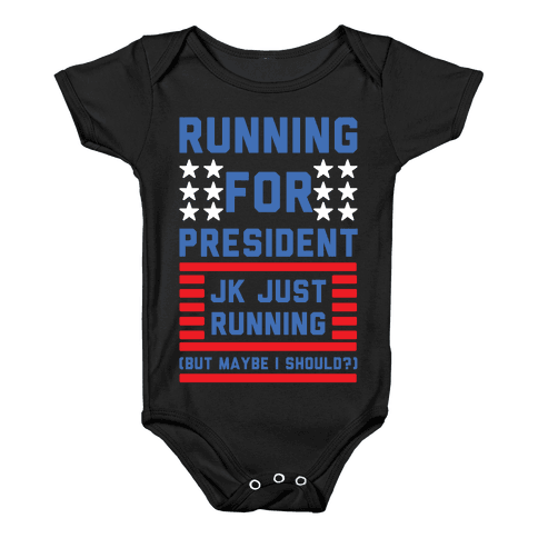 Running For President Jk Just Running Baby Onesy