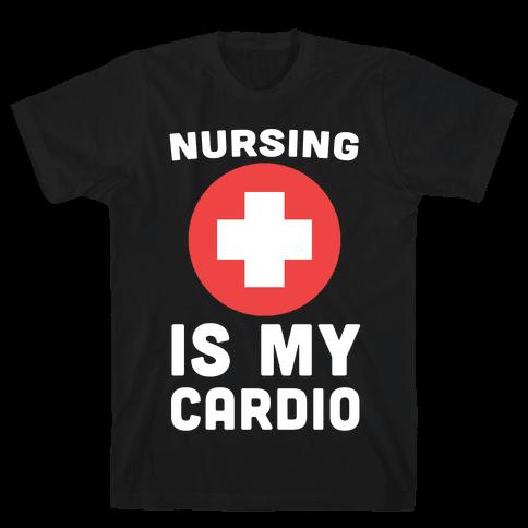 Nursing is My Cardio Mens T-Shirt