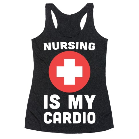 Nursing is My Cardio Racerback Tank Top