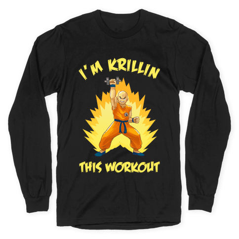 I'm Krillin This Workout Long Sleeve T-Shirt