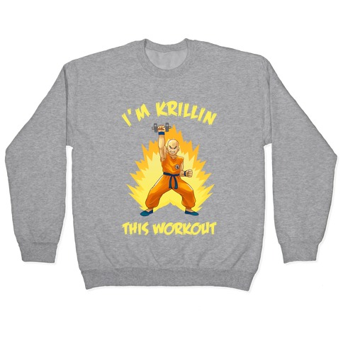 I'm Krillin This Workout Pullover