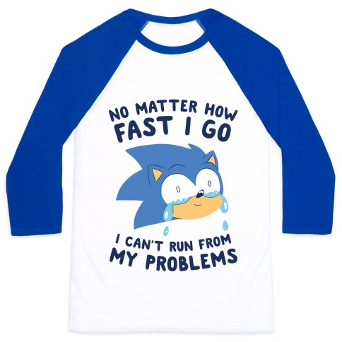 Sonic Can't Run From His Problems Baseball Tee