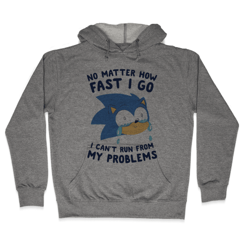Sonic Can't Run From His Problems Hooded Sweatshirt