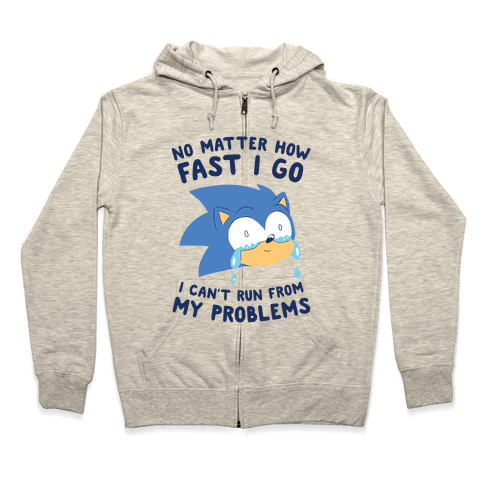 Sonic Can't Run From His Problems Zip Hoodie