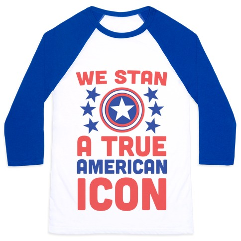 We Stan a True American Icon Baseball Tee