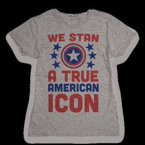 We Stan a True American Icon Womens T-Shirt