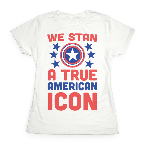 We Stan a True American Icon Womens T-Shirt