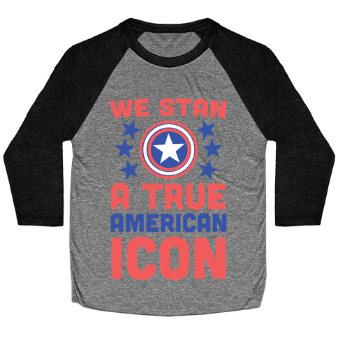 We Stan a True American Icon Baseball Tee