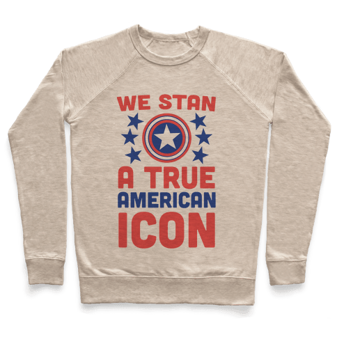 We Stan a True American Icon Pullover