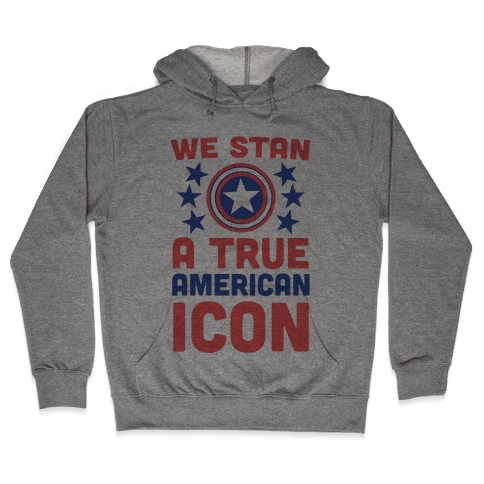 We Stan a True American Icon Hooded Sweatshirt