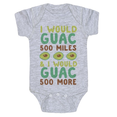 I Would Guac 500 Miles Baby Onesy