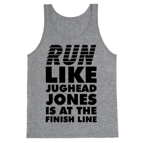 Run Like Jughead is at the Finish Line Tank Top