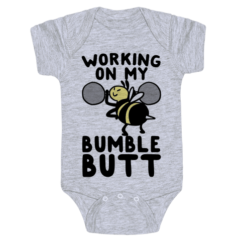 Working on My Bumble Butt Baby Onesy