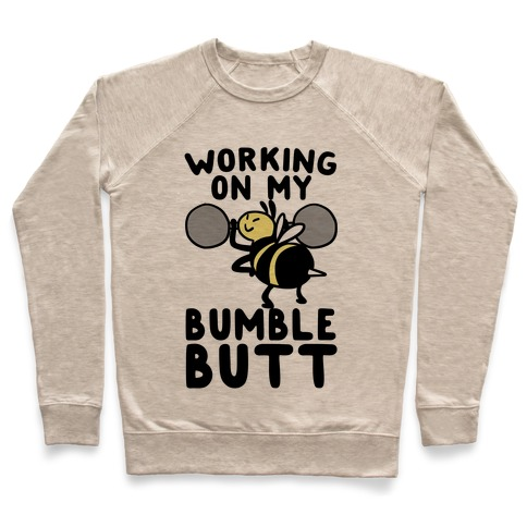 Working on My Bumble Butt Pullover