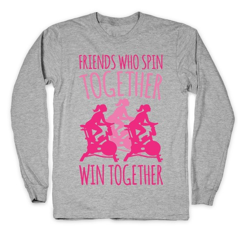 Friends Who Spin Together Win Together Long Sleeve T-Shirt