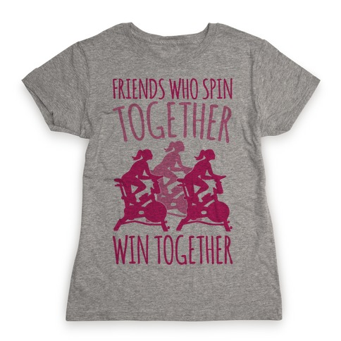 Friends Who Spin Together Win Together Womens T-Shirt