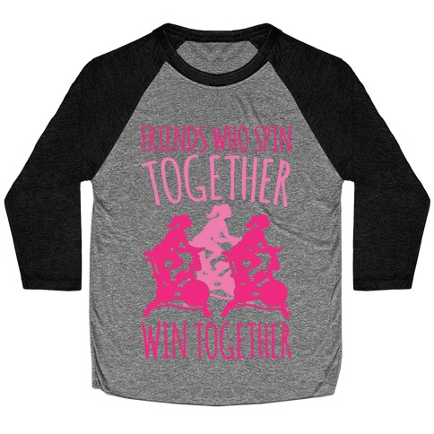 Friends Who Spin Together Win Together Baseball Tee