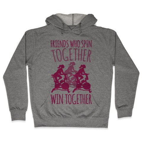 Friends Who Spin Together Win Together Hooded Sweatshirt