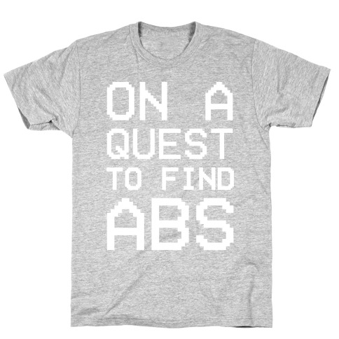 On A Quest To Find Abs White Print T-Shirt
