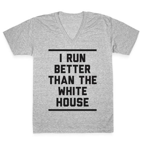 I Run Better Than The White House V-Neck Tee Shirt