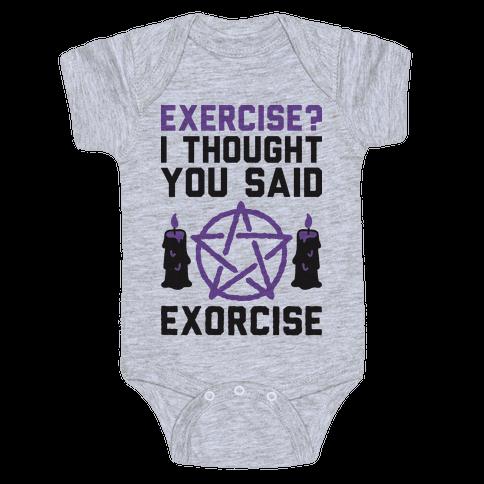 Exercise? I Though You Said Exorcise Baby Onesy