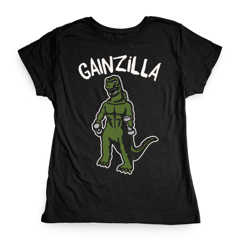 Gainzilla Lifting Parody White Print Womens T-Shirt