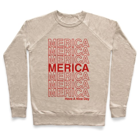 Merica Merica Merica Thank You Have a Nice Day Pullover