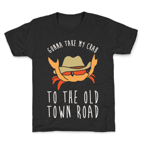 Gonna Take My Crab To The Old Town Road Parody White Print Kids T-Shirt
