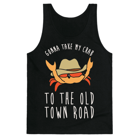 Gonna Take My Crab To The Old Town Road Parody White Print Tank Top