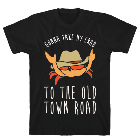 Gonna Take My Crab To The Old Town Road Parody White Print Mens/Unisex T-Shirt
