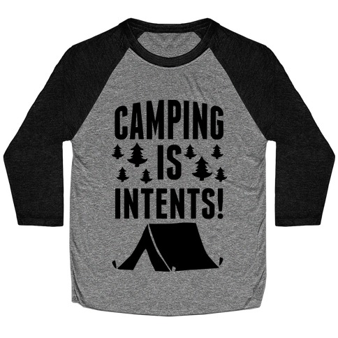 Camping Is Intents! Baseball Tee