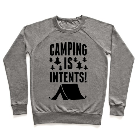 Camping Is Intents! Pullover