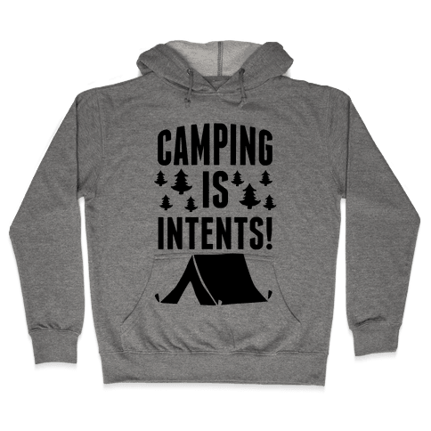 Camping Is Intents! Hooded Sweatshirt