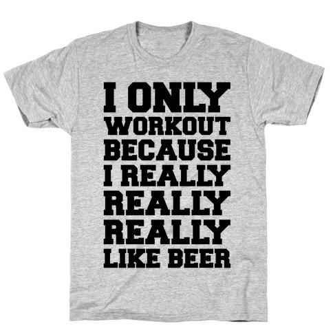 Beer Workout Mens/Unisex T-Shirt