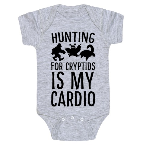 Hunting for Cryptids is my Cardio Baby Onesy
