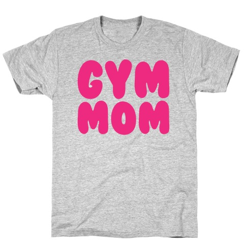Gym Mom T-Shirt