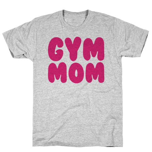 Gym Mom Mens T-Shirt