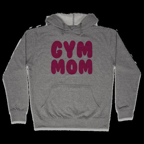 Gym Mom Hooded Sweatshirt