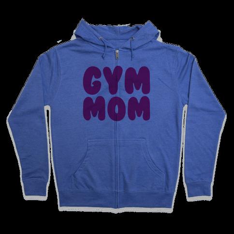 Gym Mom Zip Hoodie