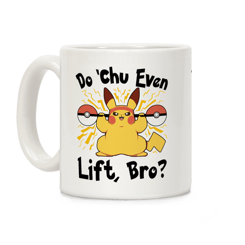 Do 'Chu Even Lift, Bro? Coffee Mug