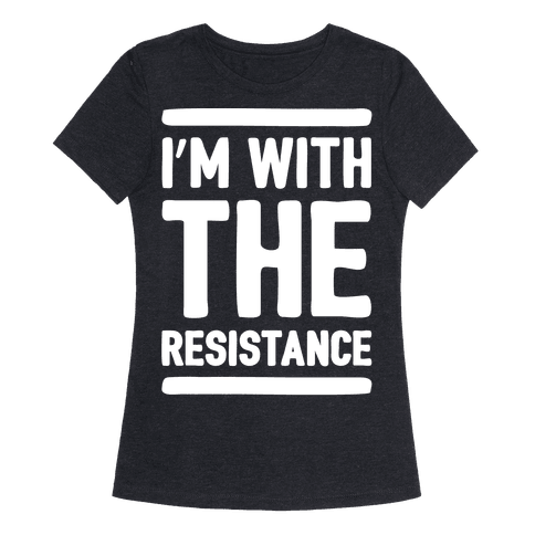 I'm With The Resistance